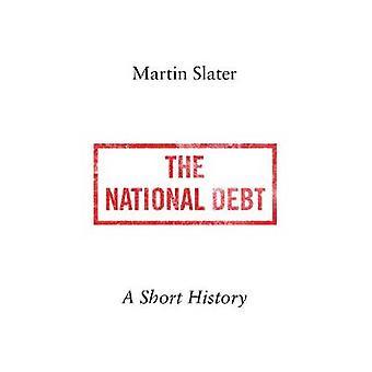 De nationale schuld - een korte geschiedenis door Martin Slater - 9781849049412 B
