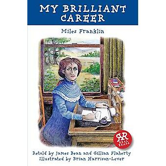 My Brilliant Career by Miles Franklin - Brian Harrison-Lever - James
