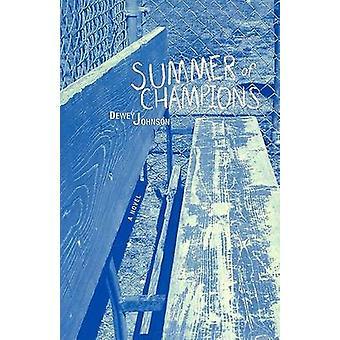 Sommer von Champions - ein Roman von Dewey Johnson - 9780896725676 Buch