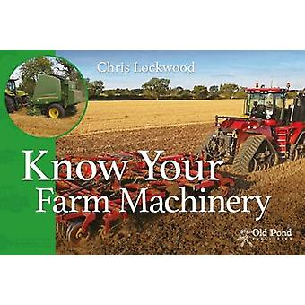 Know Your Farm Machinery by Chris Lockwood - 9781910456316 Book