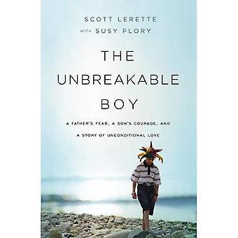 Il ragazzo infrangibile: Paura di un padre, un figlio di coraggio e una storia di amore incondizionato