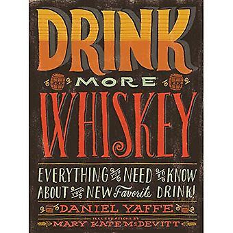 Boire du whisky plus: Tout ce que vous devez savoir sur votre nouvelle boisson préférée