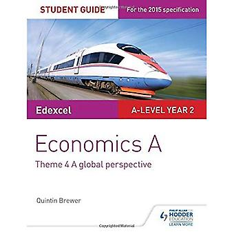 Edexcel Economics A Student Guide: Theme 4 A global perspective (Edexcel Student Guide)