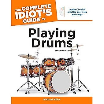 The Complete Idiot's Guide to Playing Drums (Complete Idiot's Guide to)