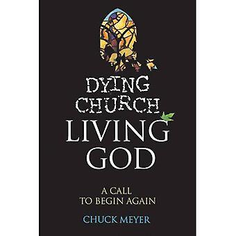 Dying Church, Living God: A Call to Begin Again