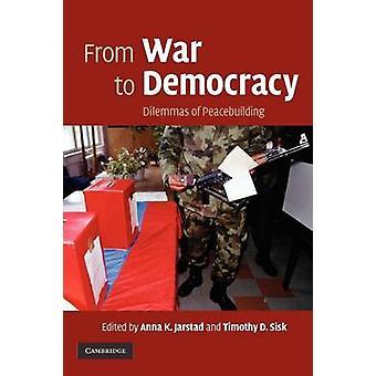 Von Krieg zu Demokratie von Anna K Jarstad