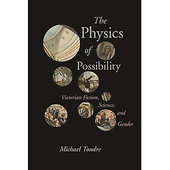 Die Physik der Möglichkeit: viktorianische Fiction, Wissenschaft und Geschlecht (viktorianischen Literatur und Kultur-Serie)