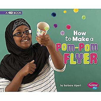 How to Make a Pom-POM Flyer: A 4D Book (Hands-On� Science Fun)