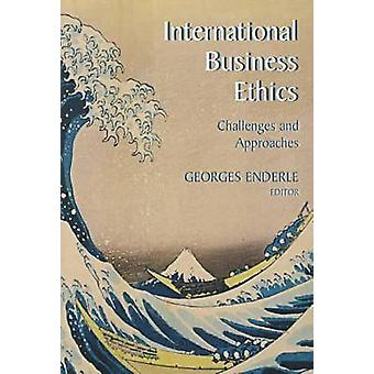 International Business Ethics Challenges and Approaches by Enderle & Georges