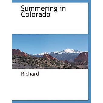 Passent l'été dans le Colorado par Richard & Richard