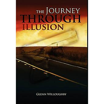The Journey Through Illusion by Willoughby & Glenn
