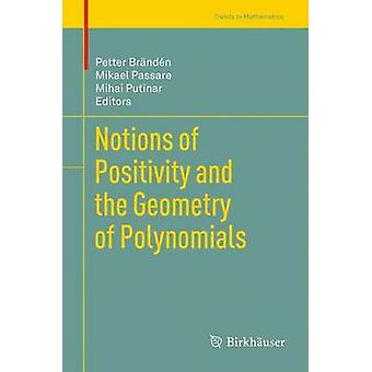 Notions of Positivity and the Geometry of Polynomials par Brndn et Petter
