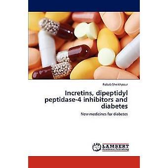 Incretins dipeptidyylipeptidaasi peptidase4 estäjät ja diabetes Sheikhpour & Robab