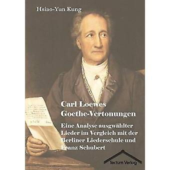 Carl Loewes GoetheVertonungen by Kung & HsiaoYun