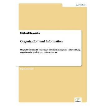 Organisation und InformationMglichkeiten und Grenzen des IntranetEinsatzes zur Untersttzung organisatorischer Interpretationsprozesse de Domsalla et Michael