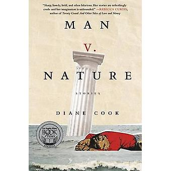 Man V. Nature - Stories by Diane Cook - 9780062333117 Book