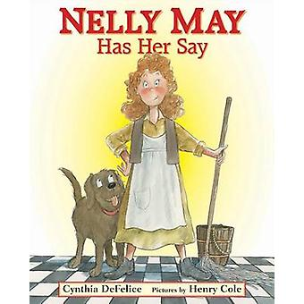Nelly May Has Her Say by Cynthia C DeFelice - 9780374398996 Book