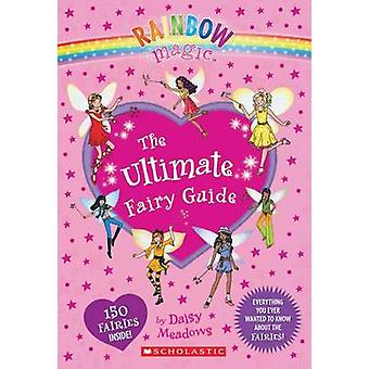 Rainbow Magic - The Ultimate Fairy Guide by Daisy Meadows - 9780545622