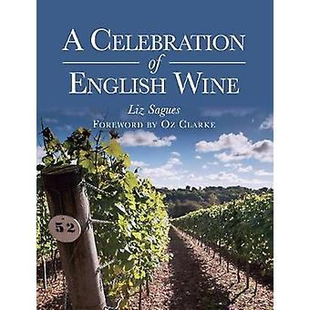 A Celebration of English Wine by Liz Sagues - 9780719826146 Book