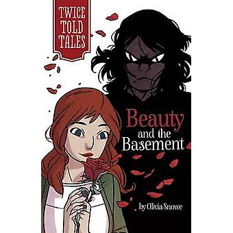Beauty and the Basement by Olivia Snowe - Michelle Lamoreaux - 978143