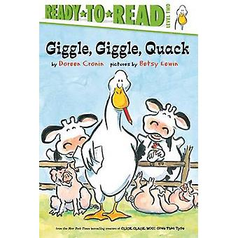 Giggle - Giggle - Quack by Doreen Cronin - Betsy Lewin - 978148146543