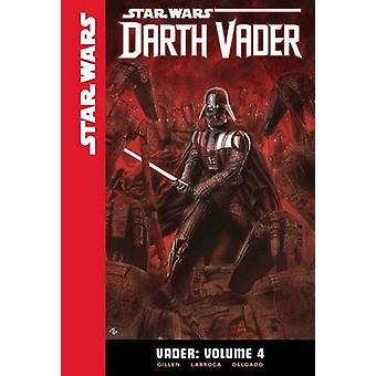 Star Wars Vader - Vader - Volume 4 by Kieron Gillen - Salvador Larroca