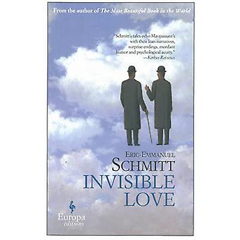 Invisible Love by Eric-Emmanuel Schmitt - 9781609452032 Book