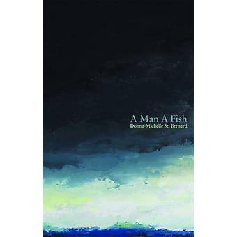 A Man a Fish by Donna-Michelle St Bernard - 9781770914346 Book