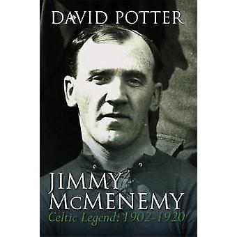 Jimmy McMenemy - The Celtic's Napoleon by David Potter - 9781780911557