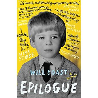 Epilogue - A Memoir by Will Boast - 9781847088215 Book