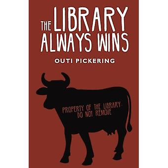 The Library Always Wins by Outi Pickering - 9781848978775 Book