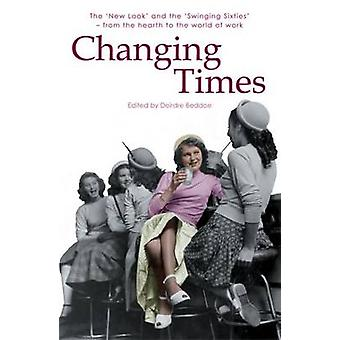 Changing Times - Welsh Women Writing on the 1950s and 1960s by Deirdr