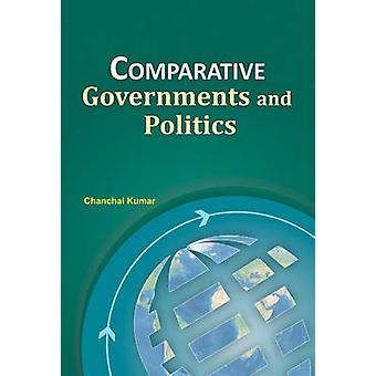 Comparative Governments & Politics by Chanchal Kumar - 9788177084078