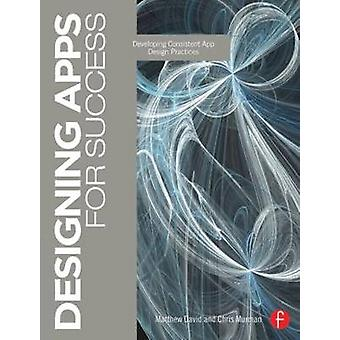 Designing Apps for Success by Matthew David