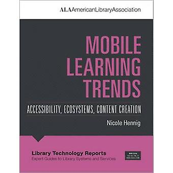 Mobile Learning Trends - Accessibility - Ecosystems - Content Creation