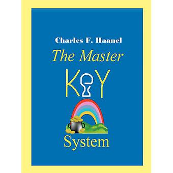 The Master Key System by Haanel & Charles F.