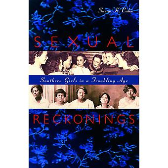 Sexual Reckonings  Southern Girls in a Troubling Age by Susan K Cahn