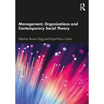 Management Organizations and Contemporary Social Theory by Stewart Clegg
