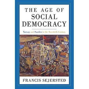 The Age of Social Democracy by Francis Sejersted