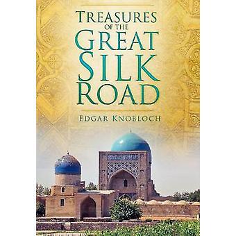 Tesouros da Grande Rota da Seda por Edgar Knobloch