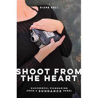 Shoot From the Heart by Bell & DianeMeyerhoff & Leah
