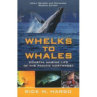 Whelks & Whales - Coastal Marine Life of the Pacific Northwest (2nd Re
