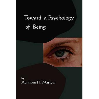 Toward A Psychology of BeingReprint of 1962 Edition First Edition by Maslow & Abraham H.