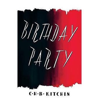 Birthday Party by Kitchin & C. H. B.