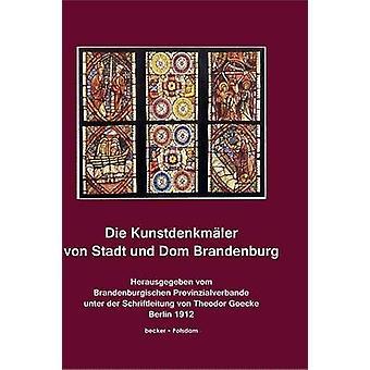 Die Kunstdenkmler von Stadt und Dom BrandenburgDie Kunstdenkmler der Provinz Brandenburg Band II Teil 3 Berlin 1912 by Goecke & Theodor
