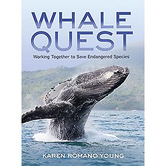 Whale Quest - Working Together to Save Endangered Species by Karen Rom