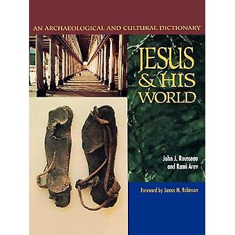 Jesus and His World Ann Archaeological and Cultural Dictionary by Rousseau & John J.
