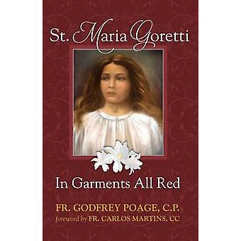 St. Maria Goretti in Garments All Red by Poage & CP & Fr. Godfrey