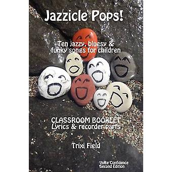 Jazzicle Pops Classroom Booklet by Field & Trixi