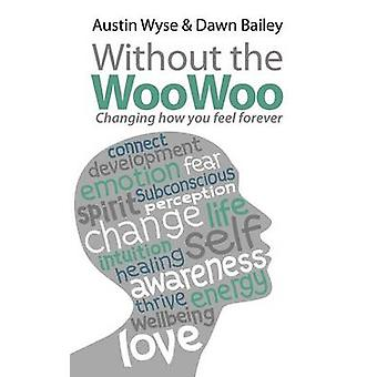 Without the Woo Woo by Wyse & Austin